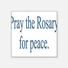 """Rosary prayer for peace Square Sticker 3"""" x 3"""""""
