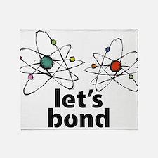 Lets bond Throw Blanket