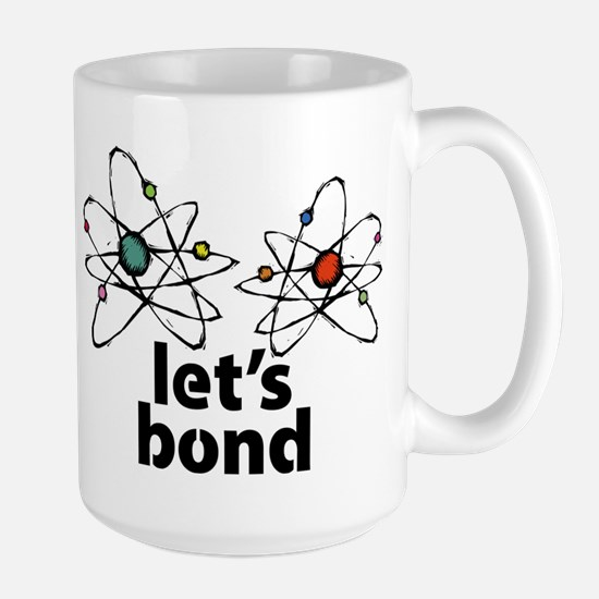 Lets bond Large Mug