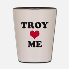 Troy Loves Me Shot Glass