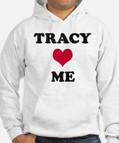 Tracy Loves Me Hoodie Sweatshirt