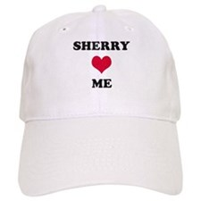 Sherry Loves Me Baseball Cap