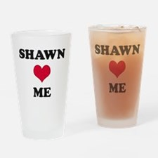 Shawn Loves Me Drinking Glass