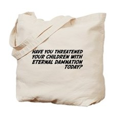 Religion Means Eternal Damnation for Children Tote