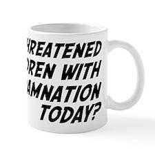 Religion Means Eternal Damnation for Children Mug