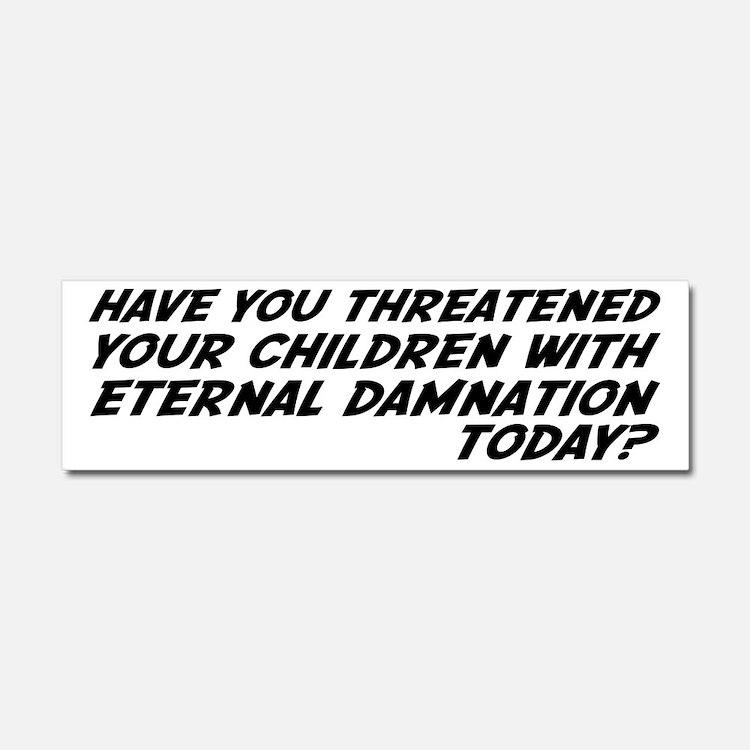 Religion Means Eternal Damnation for Children Car
