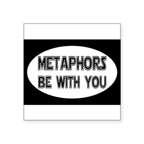 Metaphors Be With You Sticker