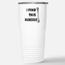 I Find This Humerus: Travel Mug