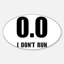 I Do Not Run Decal