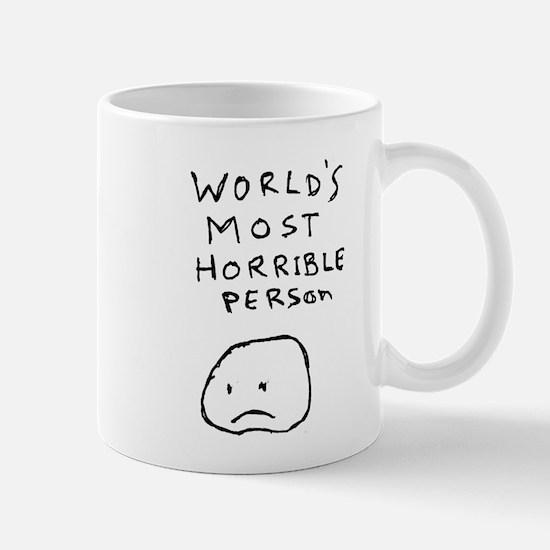 World's Most Horrible Person Mug