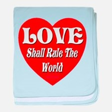 LOVE Shall Rule The World baby blanket
