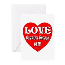 LOVE Can't Get Enough Of It Greeting Cards (Pk of