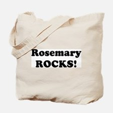 Rosemary Rocks! Tote Bag