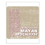 I Survived the Mayan Apocalypse Small Poster