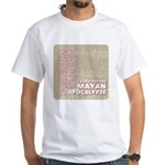 I Survived the Mayan Apocalypse White T-Shirt