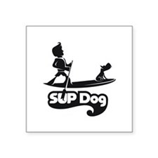 "SUP DOG 7 Square Sticker 3"" x 3"""