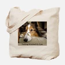 Texting Wrecked My Eyes Tote Bag