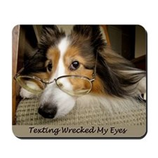 Texting Wrecked My Eyes Mousepad