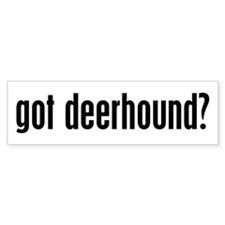 Got Deerhound? Bumper Bumper Sticker