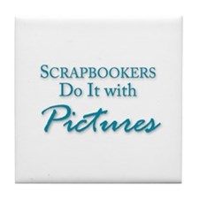 Scrapbookers Do It with Pictures Tile Coaster