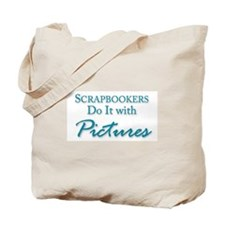 Scrapbookers Do It with Pictures Tote Bag