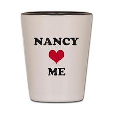 Nancy Loves Me Shot Glass