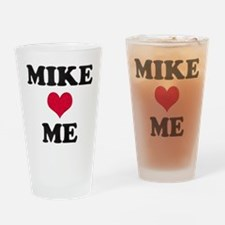 Mike Loves Me Drinking Glass