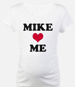 Mike Loves Me Shirt
