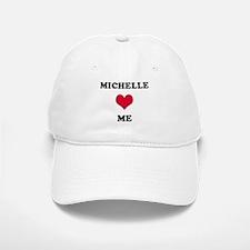 Michelle Loves Me Baseball Baseball Cap