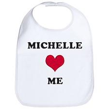 Michelle Loves Me Bib