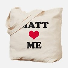 Matt Loves Me Tote Bag