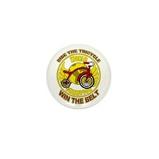 Ride The Tricycle Win Belt Mini Button