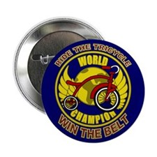 """Ride The Tricycle Win Belt 2.25"""" Button"""