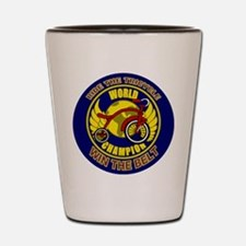 Ride The Tricycle Win Belt Shot Glass