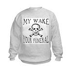 My Wake, Your Funeral Kids Sweatshirt