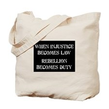 When Injustice... Tote Bag