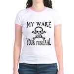 My Wake, Your Funeral Jr. Ringer T-Shirt