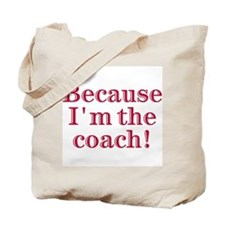 Because I'm The coach Tote Bag