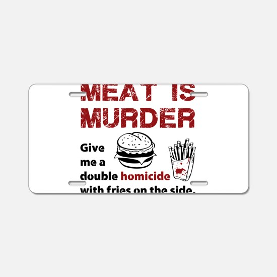 Meat is murder Aluminum License Plate
