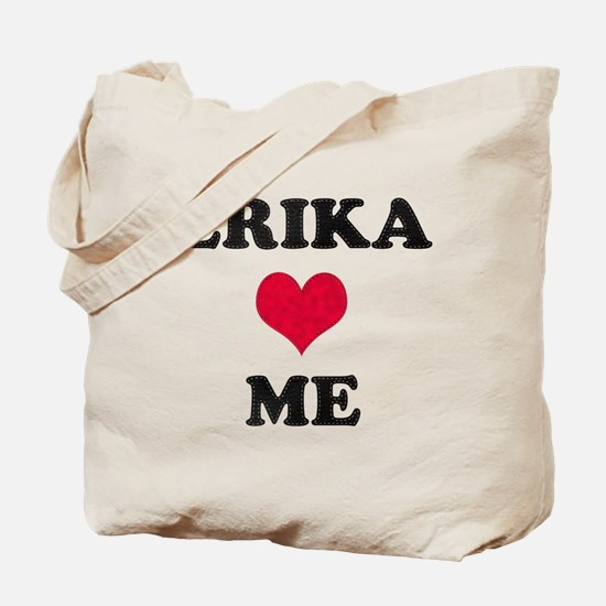 Erika Loves Me Tote Bag