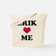 Erik Loves Me Tote Bag