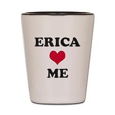 Erica Loves Me Shot Glass