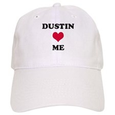 Dustin Loves Me Baseball Cap