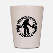 Rather be Squatchin Shot Glass