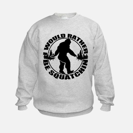 Rather be Squatchin Sweatshirt