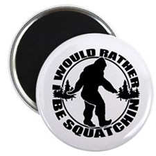 """Rather be Squatchin 2.25"""" Magnet (10 pack)"""