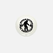 Rather be Squatchin Mini Button (10 pack)