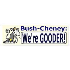 Bush is Gooder Bumper Bumper Sticker