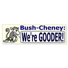 Bush is Gooder Bumper Bumper Sticker