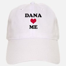 Dana Loves Me Baseball Baseball Cap